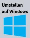 Umstellung auf Windows